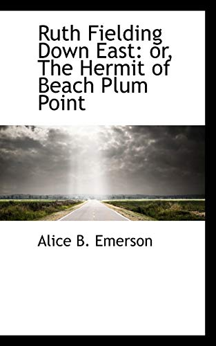 Ruth Fielding Down East: Or, the Hermit: Alice B Emerson