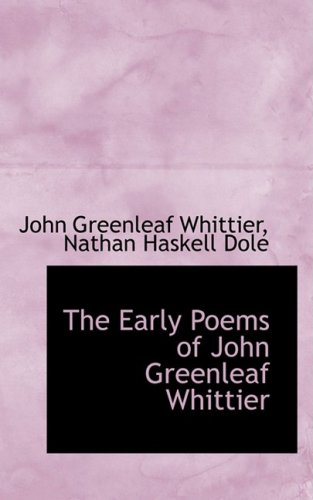 9780559275302: The Early Poems of John Greenleaf Whittier