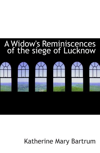 9780559276194: A Widow's Reminiscences of the siege of Lucknow