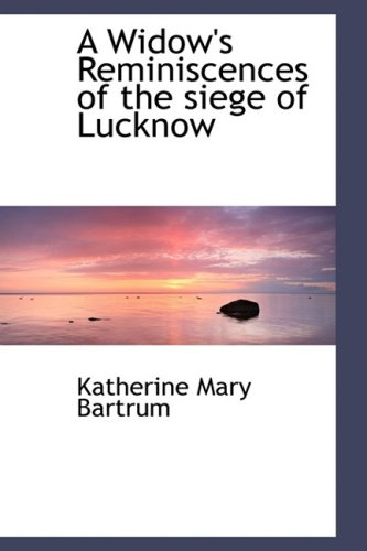 9780559276231: A Widow's Reminiscences of the siege of Lucknow