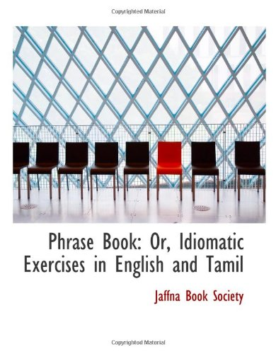 9780559278242: Phrase Book: Or, Idiomatic Exercises in English and Tamil