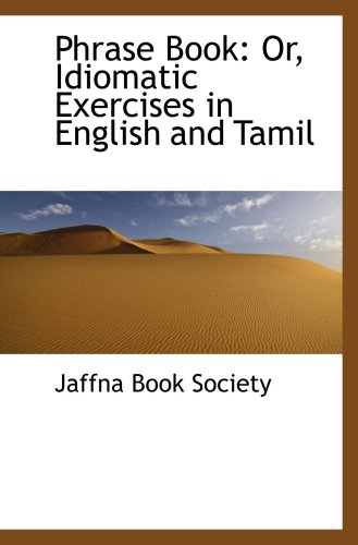 9780559278259: Phrase Book: Or, Idiomatic Exercises in English and Tamil