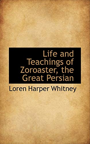 9780559278303: Life and Teachings of Zoroaster, the Great Persian