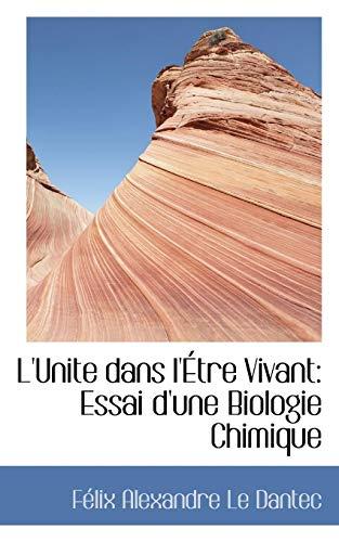 9780559279997: L'unite Dans L'etre Vivant: Essai D'une Biologie Chimique