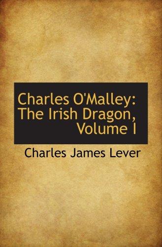 9780559283628: Charles O'Malley: The Irish Dragon, Volume I