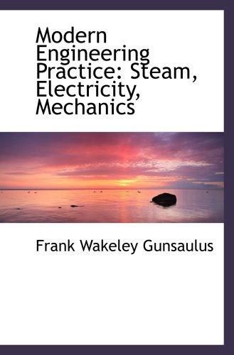 9780559284847: Modern Engineering Practice: Steam, Electricity, Mechanics