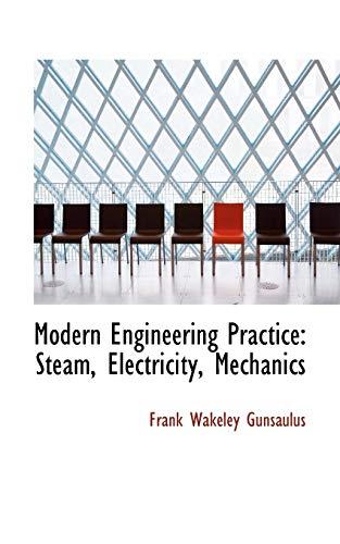 9780559284861: Modern Engineering Practice: Steam, Electricity, Mechanics