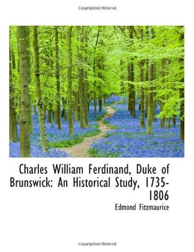 9780559285189: Charles William Ferdinand, Duke of Brunswick: An Historical Study, 1735-1806