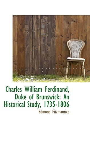9780559285219: Charles William Ferdinand, Duke of Brunswick: An Historical Study, 1735-1806