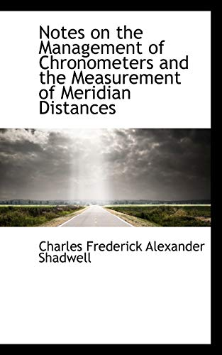 9780559285905: Notes on the Management of Chronometers and the Measurement of Meridian Distances