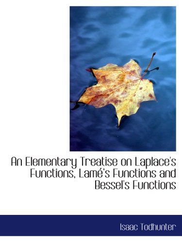9780559290046: An Elementary Treatise on Laplace's Functions, Lamés Functions and Bessel's Functions