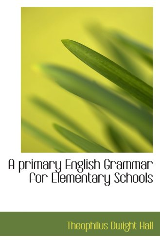 9780559290855: A primary English Grammar for Elementary Schools