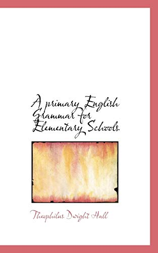 9780559290879: A Primary English Grammar for Elementary Schools