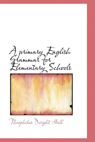 9780559290893: A primary English Grammar for Elementary Schools