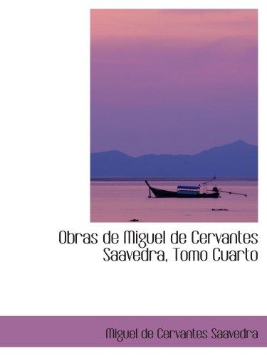 9780559292170: Obras de Miguel de Cervantes Saavedra, Tomo Cuarto