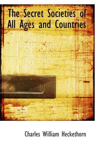 9780559297700: The Secret Societies of All Ages and Countries