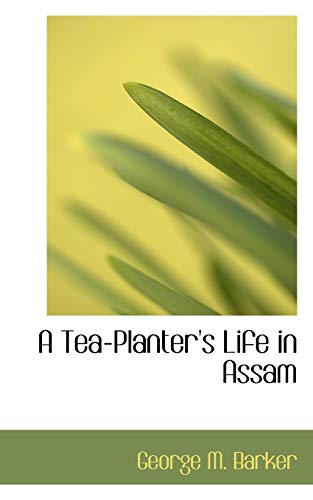 9780559298356: A Tea-Planter's Life in Assam
