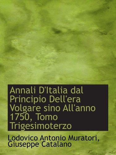 9780559300011: Annali D'Italia dal Principio Dell'era Volgare sino All'anno 1750, Tomo Trigesimoterzo