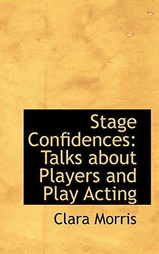 9780559300684: Stage Confidences: Talks about Players and Play Acting