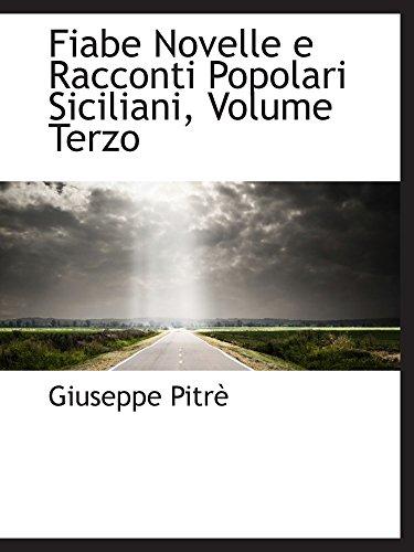 Fiabe Novelle e Racconti Popolari Siciliani, Volume Terzo (Italian Edition): Giuseppe PitrÃ