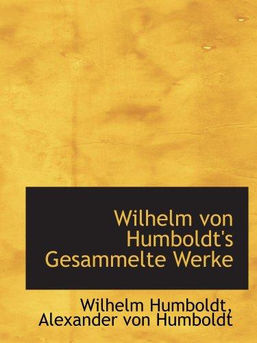 9780559301797: Wilhelm von Humboldt's Gesammelte Werke