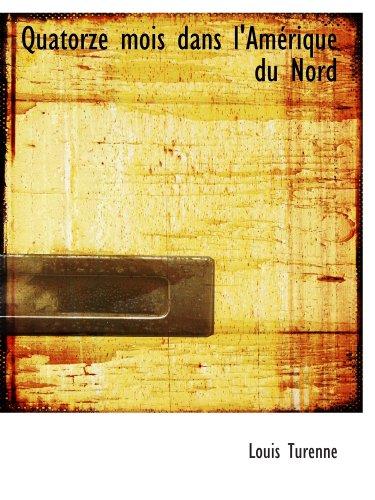9780559305320: Quatorze mois dans l'Amérique du Nord (French Edition)