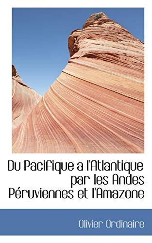 9780559308239: Du Pacifique an L'atlantique Par Les Andes Peruviennes Et L'amazone