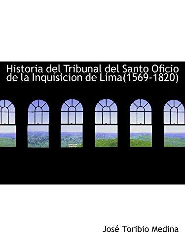 9780559309892: Historia del Tribunal del Santo Oficio de la Inquisicion de Lima(1569-1820)