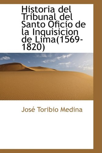 9780559309922: Historia del Tribunal del Santo Oficio de la Inquisicion de Lima(1569-1820)