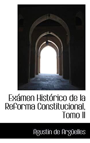 9780559310553: Examen Historico de la Reforma Constitucional, Tomo II: 2