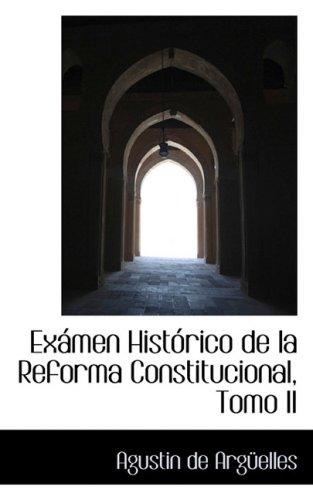 9780559310560: Examen Historico de la Reforma Constitucional, Tomo II: 2