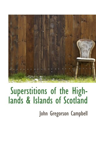 9780559310829: Superstitions of the Highlands & Islands of Scotland