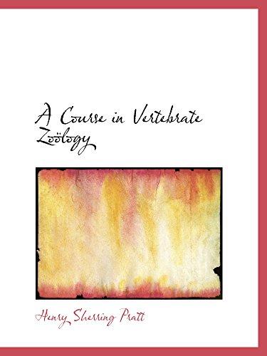 9780559311338: A Course in Vertebrate Zoölogy