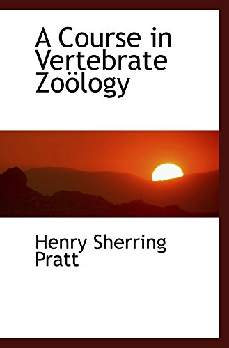 9780559311345: A Course in Vertebrate Zoölogy