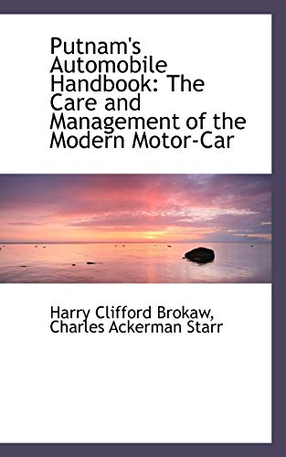 9780559314650: Putnam's Automobile Handbook: The Care and Management of the Modern Motor-Car
