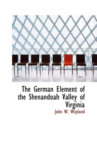 9780559316340: The German Element of the Shenandoah Valley of Virginia