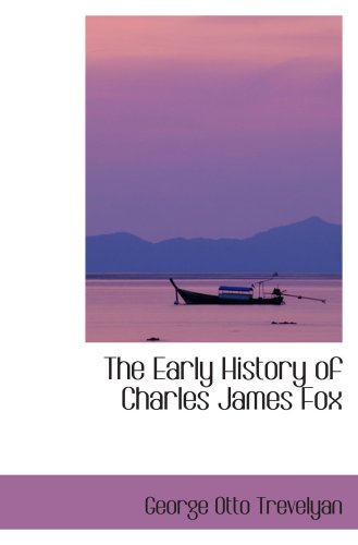 9780559316685: The Early History of Charles James Fox