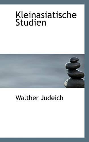 Kleinasiatische Studien (Paperback): Walther Judeich