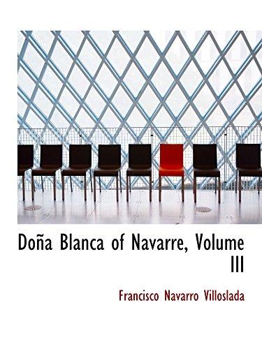 9780559319396: Doña Blanca of Navarre, Volume III