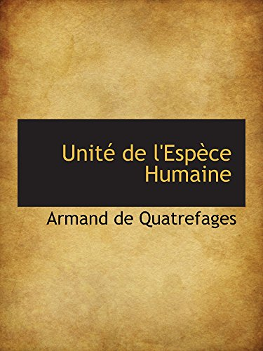 9780559322037: Unité de l'Espèce Humaine