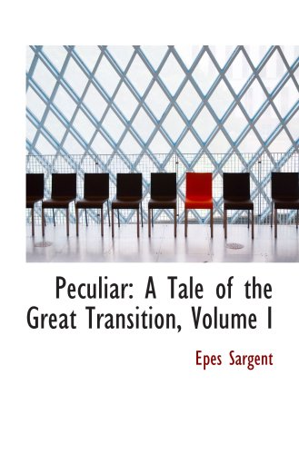 9780559322327: Peculiar: A Tale of the Great Transition, Volume I