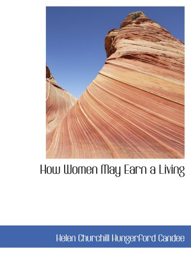 9780559323041: How Women May Earn a Living