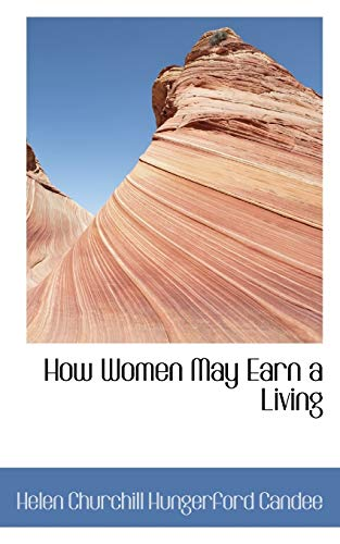 9780559323065: How Women May Earn a Living