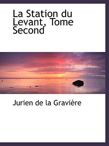 9780559323560: La Station du Levant, Tome Second