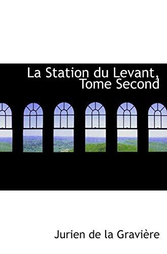 9780559323577: La Station du Levant, Tome Second