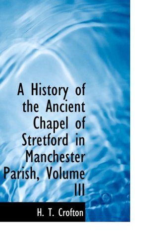 3: A History of the Ancient Chapel: H. T. Crofton