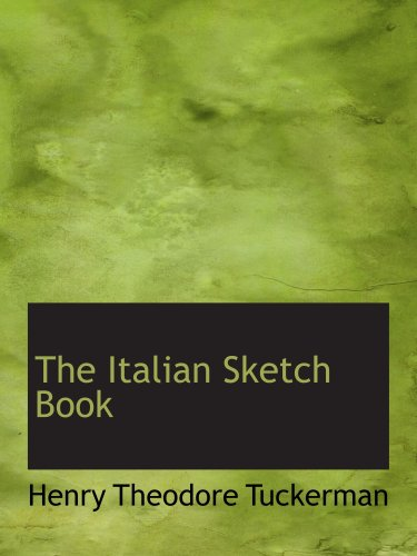 9780559326042: The Italian Sketch Book
