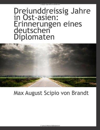 9780559326486: Dreiunddreissig Jahre in Ost-asien: Erinnerungen eines deutschen Diplomaten