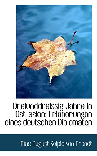 9780559326509: Dreiunddreissig Jahre in Ost-asien: Erinnerungen eines deutschen Diplomaten