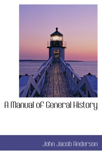 9780559326530: A Manual of General History